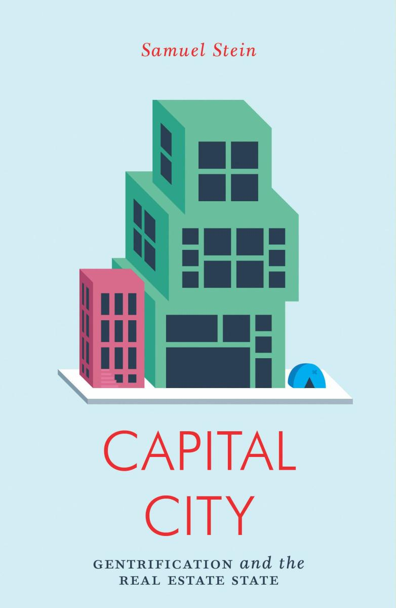 Capital City: Gentrification and the Real Estate State.