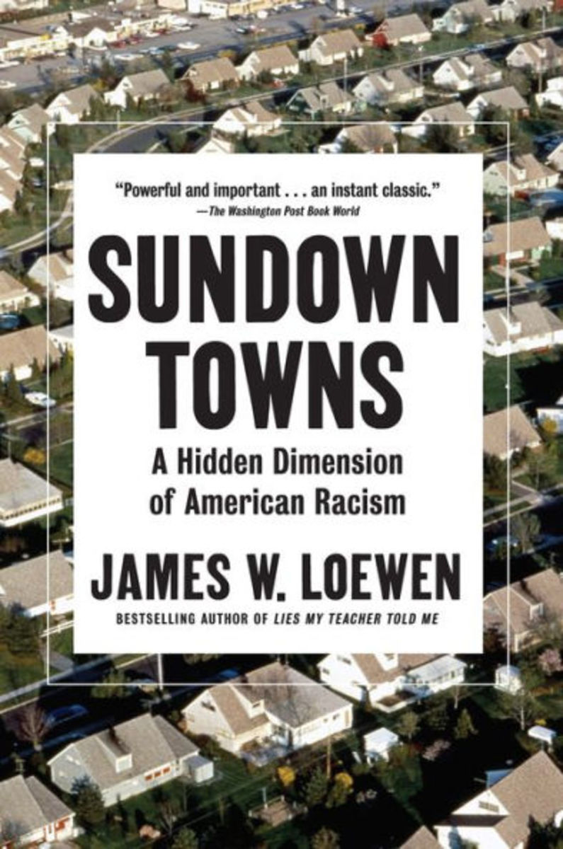 Sundown Towns: A Hidden Dimension of American Racism.