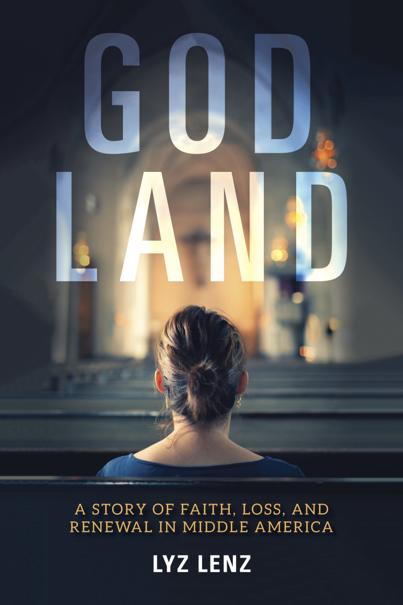 God Land: A Story of Faith, Loss, and Renewal in Middle America.