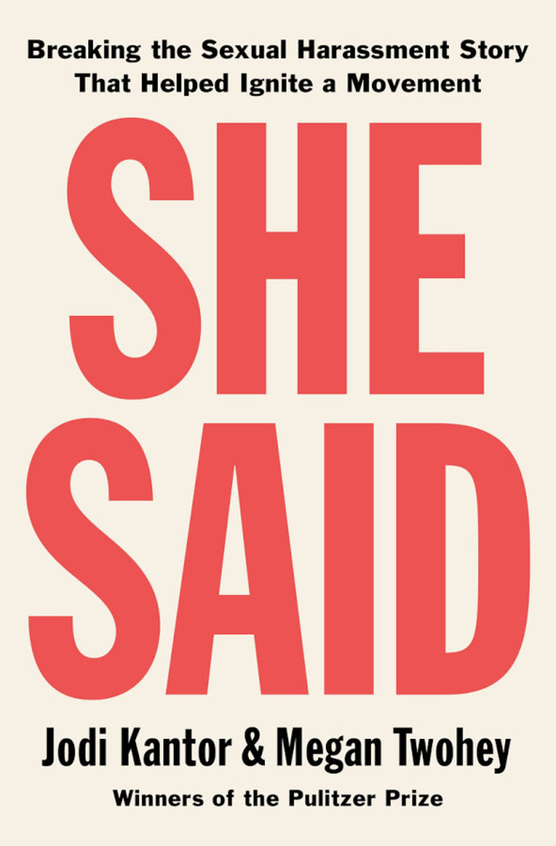 She Said.: Breaking the Sexual Harassment Story That Helped Ignite a Movement.