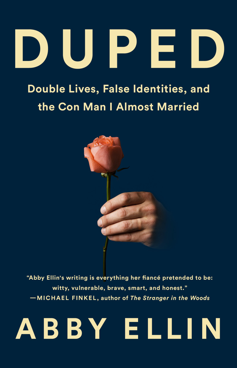Duped: Double Lives, False Identities, and the Con Man I Almost Married.