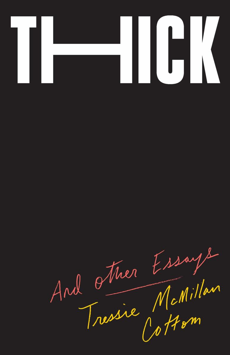 Thick: And Other Essays.