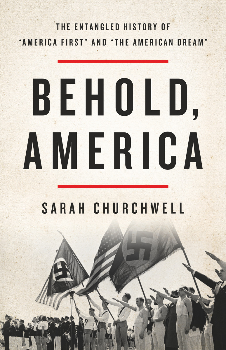 """Behold, America: The Entangled History of """"America First"""" and """"the American Dream."""""""