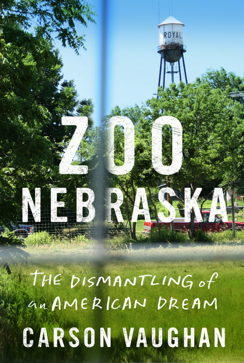 Zoo Nebraska: The Dismantling of an American Dream.