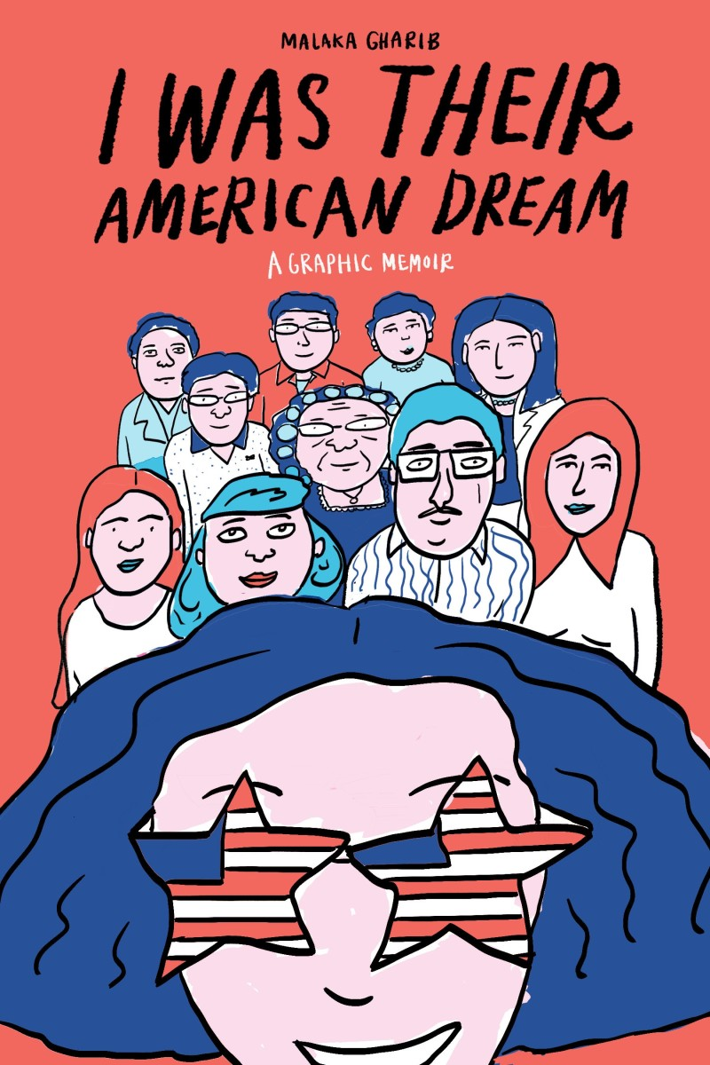 I Was Their American Dream: A Graphic Memoir.