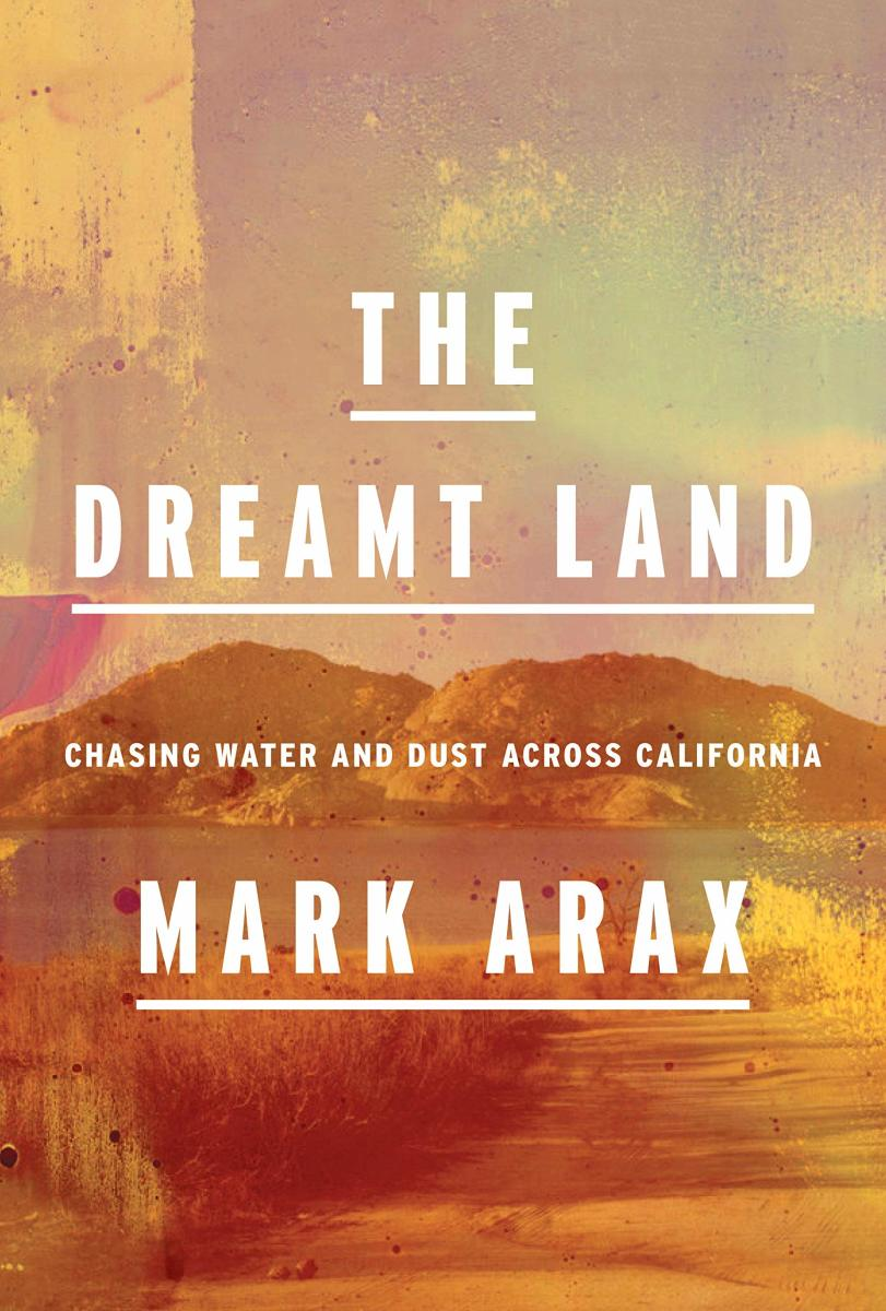 The Dreamt Land by Mark Arax is available for pre-order now.